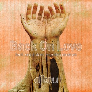 dj_kou_Back_On_Love_feat_anjuli_stars_maestro_onetom
