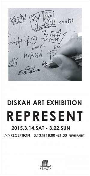 DISKAH_ART_EXHIBITION_REPRESENT_at_RE studio1