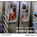 "Lui Araki photo exhibition ""unexpected """
